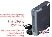 MINI PC COMPUTER THIN CLIENT IGEL 564LX INKLUSIVE 8 GB CF-CARD DVI VGA 12V -TC15