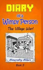Minecraft Adventure Books for Kids: Diary of a Wimpy Person: the Village War!...
