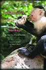 Manipulative Monkeys: The Capuchins of Lomas Barbudal by Susan Perry (Paperback, 2011)