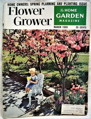 Flower Grower Magazine March 1959 Vintage Home Garden Guide