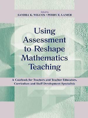 Using Assessment To Reshape Mathematics Teaching (Studies in Mathematical Think
