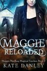 Maggie Reloaded by Kate Danley (Paperback / softback, 2016)
