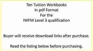 Level 3 pdf tuition workbooks for the IWFM BIFM qualifications / Full Set of 10