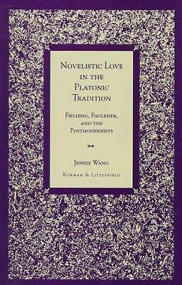 Novelistic Love in the Platonic Tradition : Fielding, Faulkner, and th-ExLibrary