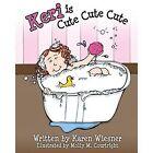 Keri Is Cute Cute Cute by Karen Wiesner (Paperback / softback, 2014)