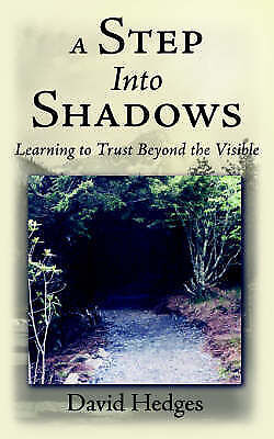 A Step Into Shadows: Learning to Trust Beyond the Visible, Hedges, David, New Bo