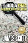 The Book on Ppms, Regulation D Rule 505 Edition by James Scott (Paperback / softback, 2013)