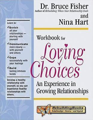 Loving Choices Workbook : A Growing Experience by Fisher, Bruce