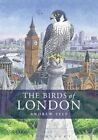 The Birds of London by Andrew Self (Hardback, 2014)