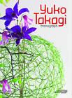 Yuko Takagi: Monograph by Yuko Takagi Photography (Hardback, 2011)