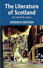 Literature of Scotland: The Twentieth Century by Roderick Watson (Paperback, 2006)