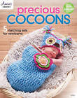 Precious Cocoons: 5 Matching Sets for Newborns by Annie's (Paperback, 2015)