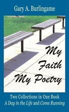 My Faith, My Poetry by Gary A. Burlingame (2013, Paperback)