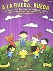 a la Rueda, Rueda: Traditional Latin American Folk Songs For Children by Hal Leonard Publishing Corporation (Mixed media product, 2010)