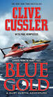 Blue Gold by Clive Cussler, Paul Kemprecos (Paperback / softback)