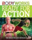 Ready for Action: the Skeleton and Muscles by Thomas Canavan (Hardback, 2015)