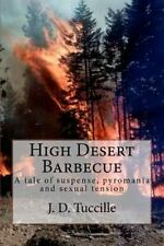 High Desert Barbecue: A Tale of Suspense, Pyromania and Sexual Tension, Tuccille