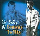 The Ballads of Conway Twitty [Digipak] by Conway Twitty (CD, 2010, Bear Family Records (Germany))