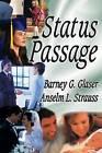 Status Passage by Barney G. Glaser, Anselm L. Strauss (Paperback, 2009)