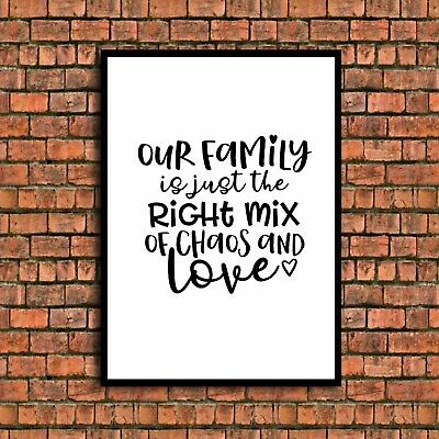 our family mix PRINT chaos and love funny  quote a4 gloss  Picture unframed