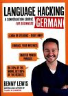 Language Hacking with Benny Lewis: Language Hacking German : A Conversation Course for Beginners by Benny Lewis (2016, Paperback / Prepack)