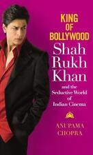 King of Bollywood : Shah Rukh Khan and the Seductive World of Indian Cinema by Anupama Chopra (2007, Hardcover)