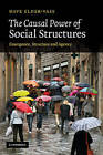 The Causal Power of Social Structures: Emergence, Structure and Agency by Dave Elder-Vass (Paperback, 2011)