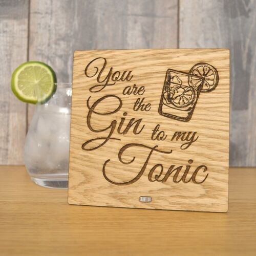You are the Gin to my Tonic Personalised Oak Wooden Sign For Gin Lovers