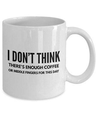 Not Enough Coffee Or Middle Fingers For This Day Funny Coffee Mug 11 Or 15 Oz Ebay
