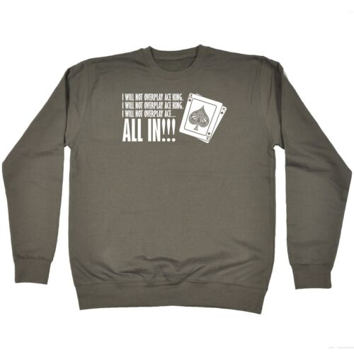 Mens I Will Not Overplay Ace King All In Funny Joke Poker Game T-SHIRT birthday