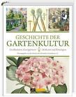Geschichte der Gartenkultur von Clemens Alexander Wimmer, Marcus Köhler, Ines Hübner, Gunilla Lissek-Wolf und Sylvia Butenschön (2015, Gebundene Ausgabe)