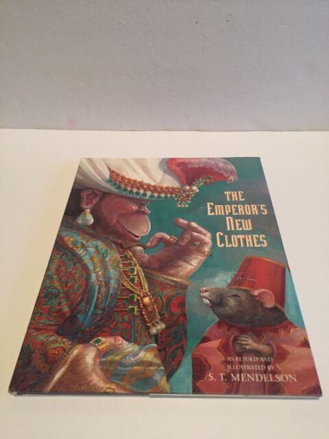 The Emperor's New Clothes by Mendelson, S. T.; Andersen, Hans Christian