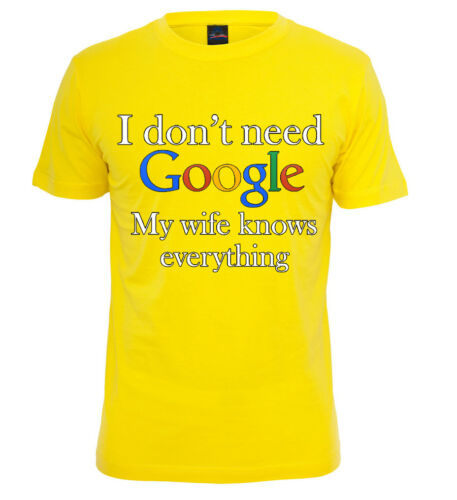 Don/'t need google my Wife knows Everything T-Shirt Funny Husband dad gift shirt