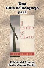 Una Guía de Bosquejo para el CAMINO DEL CALVARIO de Roy Hession (Edición Del...