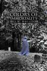 Colors of Immortality by J M Muller (Paperback / softback, 2016)