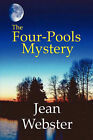 The Four-Pools Mystery by Jean Webster (Paperback / softback, 2007)