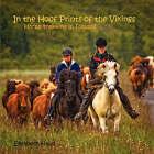 In the Hoofprints of the Vikings, Horse Trekking in Iceland by Elisabeth A Haug (Paperback / softback, 2008)