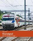 Warnsignal - Das Schweizer Bahnnetz in Gefahr von Sepp Moser (2011, Kunststoffeinband)