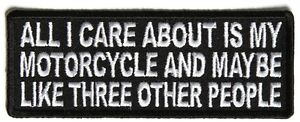 ALL-I-CARE-ABOUT-IS-MY-MOTORCYCLE-AND-LIKE-3-OTHER-PEOPLE-IRON-or-SEW-ON-PATCH