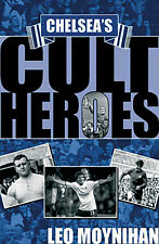Chelsea's Cult Heroes - The Blues 20 Greatest Players - Stamford Bridge book