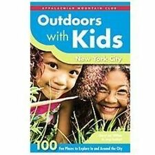 Outdoors with Kids New York City: 100 Fun Places To Explore In And Around The Ci