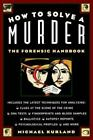 How to Solve a Murder : The Forensic Handbook by Michael Kurland (1995, Paperback)