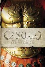 250 A.D.: Una historia de ayer, que podra suceder hoy Spanish Edition