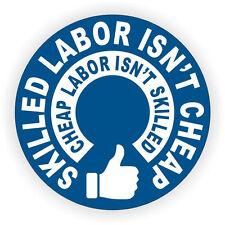 Skilled Labor Isn't Cheap Hard Hat Sticker / Funny Helmet Decal Label Toolbox
