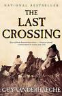 The Last Crossing by Guy Vanderhaeghe (Paperback / softback, 2004)