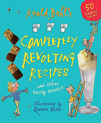 Dahl, Roald, Roald Dahl's Completely Revolting Recipes: A Collection of Delumpti