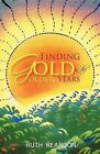 Finding Gold in the Golden Years by Ruth Reardon (Paperback / softback, 2011)