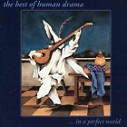 Best of Human Drama...In a Perfect World by Human Drama (CD, Aug-2000, Triple X Entertainment)