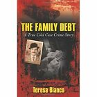 The Family Debt 9781450207683 by Teresa Bianco Paperback