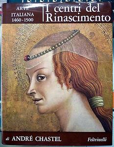 Andre-Chastel-I-centri-del-Rinascimento-Arte-italiana-1460-1500-Ed-Feltri